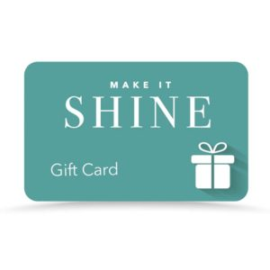 Make it shine gift card
